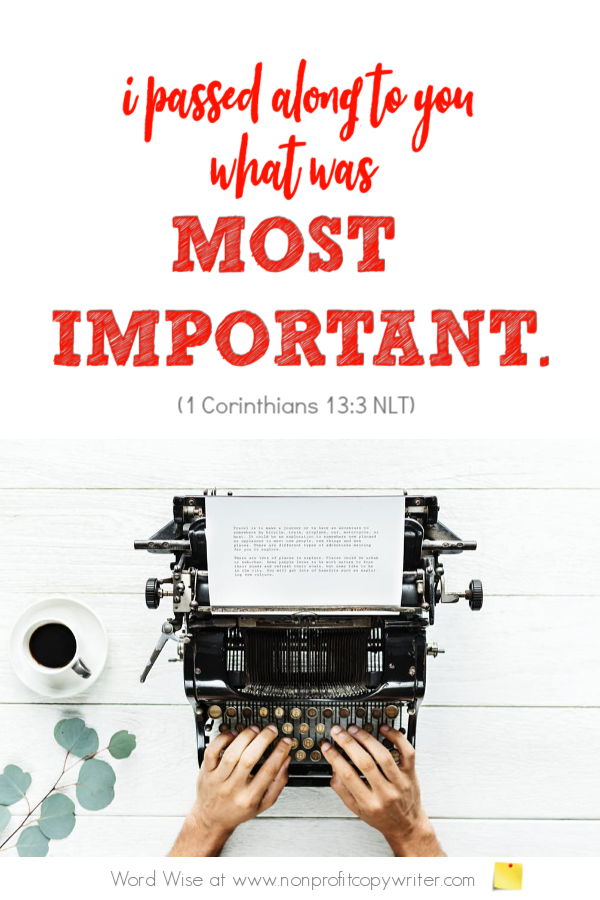 Write a summary first: an online devotional for writers based on 1 Cor 15:3 with Word Wise at Nonprofit Copywriter #ChristianWriting #WritingResources