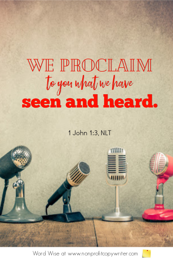 The Pitch: a #devotional for #writers based on 1 John 1:3 with Word Wise at Nonprofit Copywriter #WritingTips #FreelanceWriting