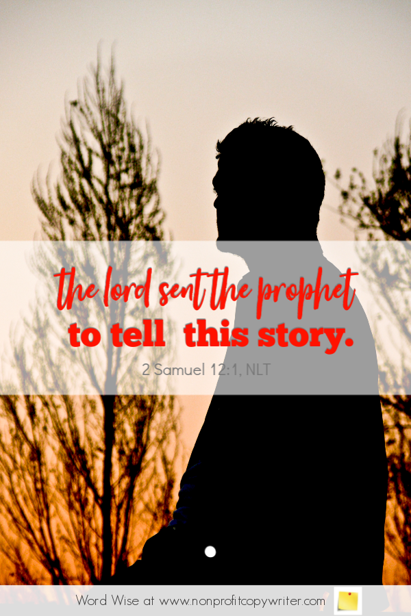 The Storyteller: a #devotional for #writers based on 2 Sam 12:1 with Word Wise at Nonprofit Copywriter #ChristianWriting #WritingTips #FreelanceWriting