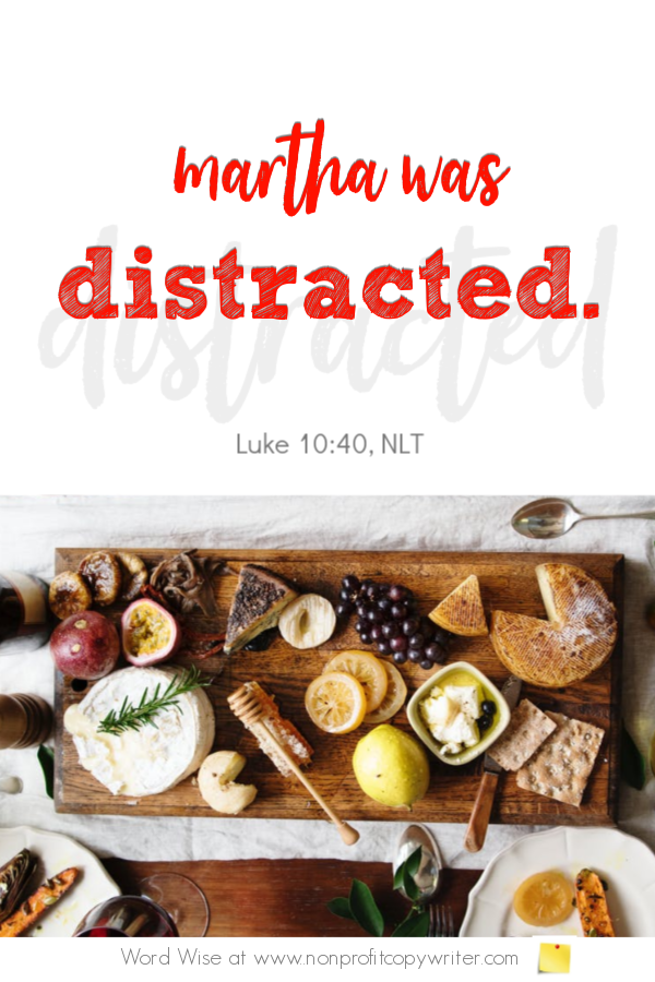 The Distraction and how to write more with Word Wise at Nonprofit Copywriter. An online devotional based on Luke 10:40-42 #ContentWriting #ChristianWriting