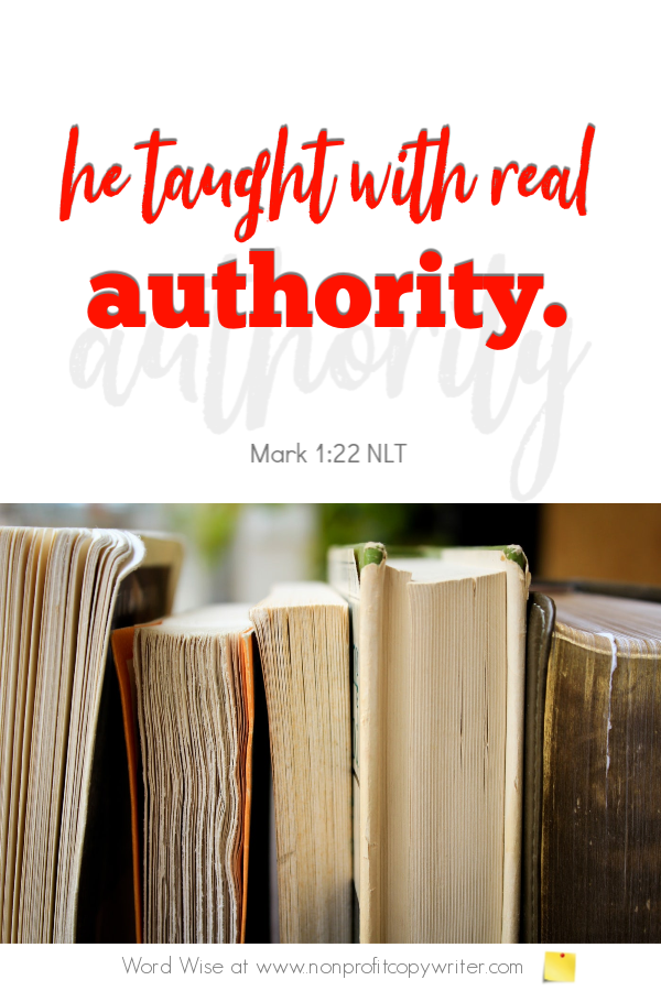 The author: an online devotional for writers based on Mark 1:22 with Word Wise at Nonprofit Copywriter #FreelanceWriting #ChristianWritingResources