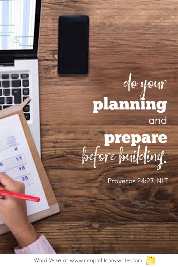 The Content Plan: why you need one. A #devotional for writers based on Prov 24:27 with Word Wise at Nonprofit Copywriter #ContentWriting #WritingTips