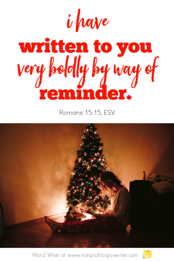 Write a Christmas letter to catalog family history. An online devotional based on Rom 15:15 with Word Wise at Nonprofit Copywriter #WritingTips #FreelanceWriting #ChristianWriting