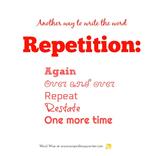 Repetition helps you write persuasively with Word Wise at Nonprofit Copywriter