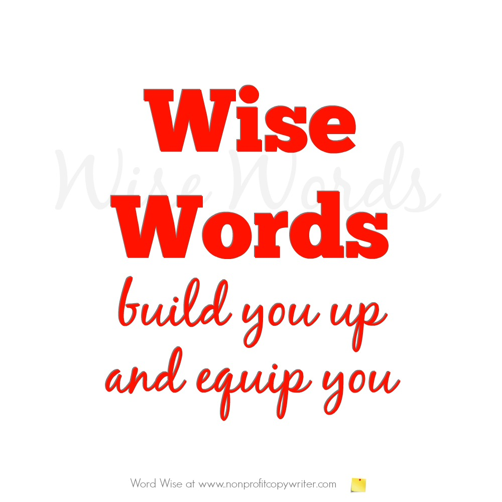A wise word can give writers and freelancers encouragement with Word Wise at Nonprofit Copywriter