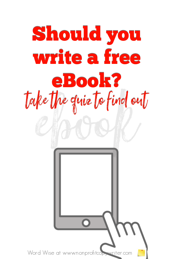 Should you #write a free eBook? Take the quiz with Word Wise at Nonprofit Copywriter #WritingTips