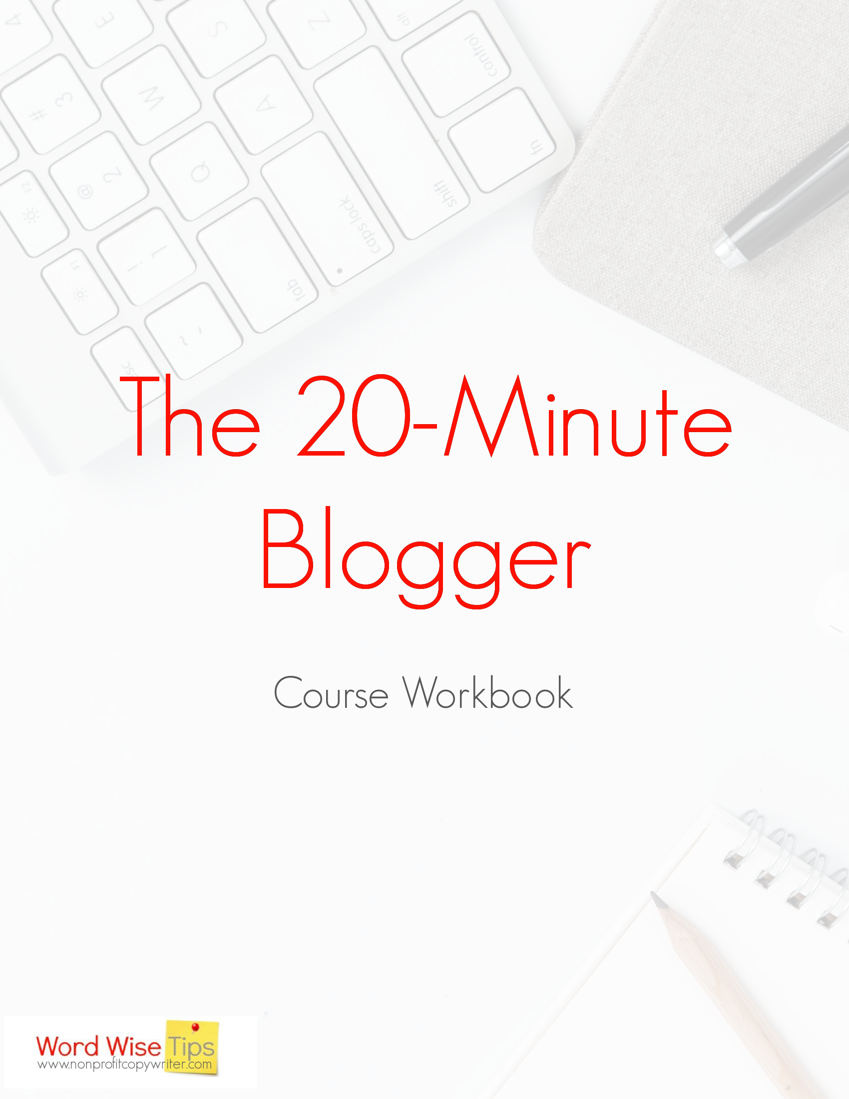 The 20-Minute Blogger: take a writing course that helps you use your time well with Word Wise at Nonprofit Copywriter #Blogging #WritingCourses