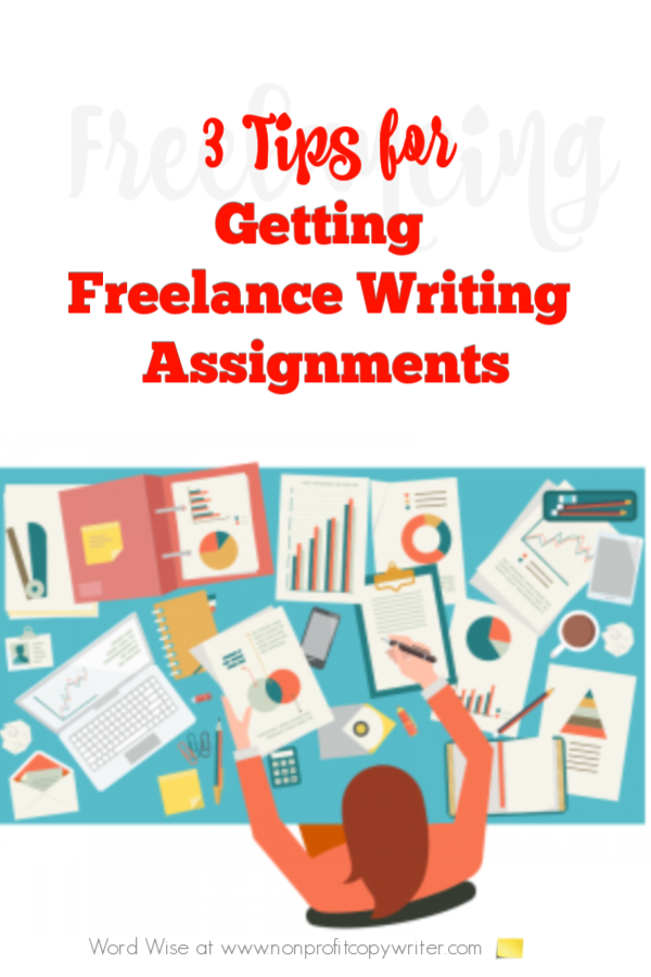 3 tips in getting freelance writing assignments with Word Wise at Nonprofit Copywriter #amwriting #ChristianWritingResources