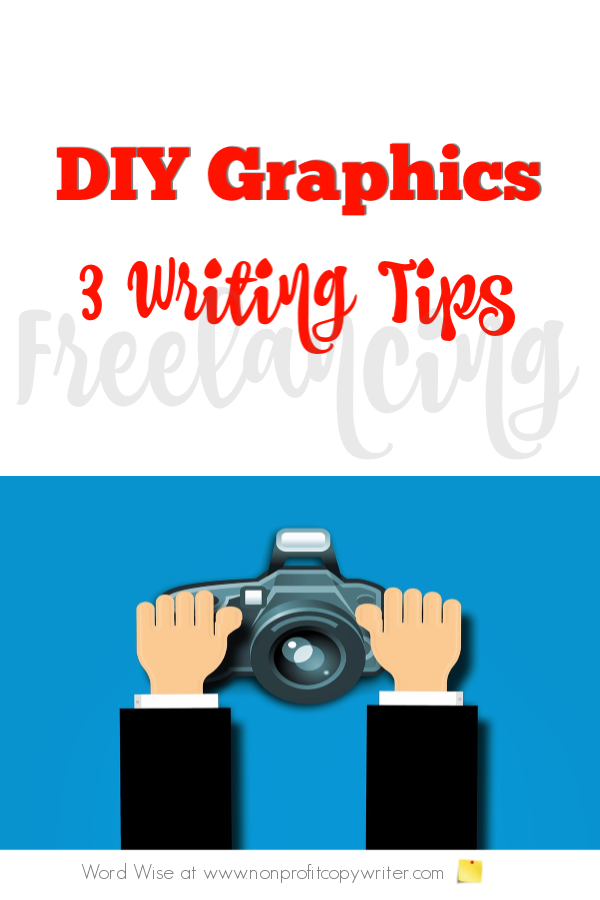 3 writing tips: a DIY tutorial for freelancers and content writers. With Word Wise at Nonprofit Copywriter #ContentWriting #WritingResources