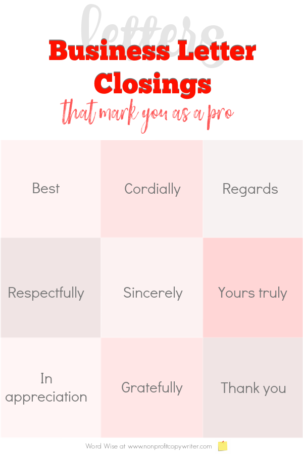 9 business letter closings that mark you as a pro with Word Wise at Nonprofit Copywriter #WritingTips #BusinessWriting