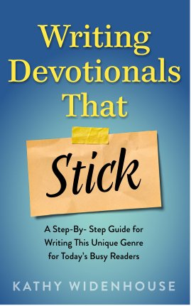 Writing Devotionals That Stick by Kathy Widenhouse