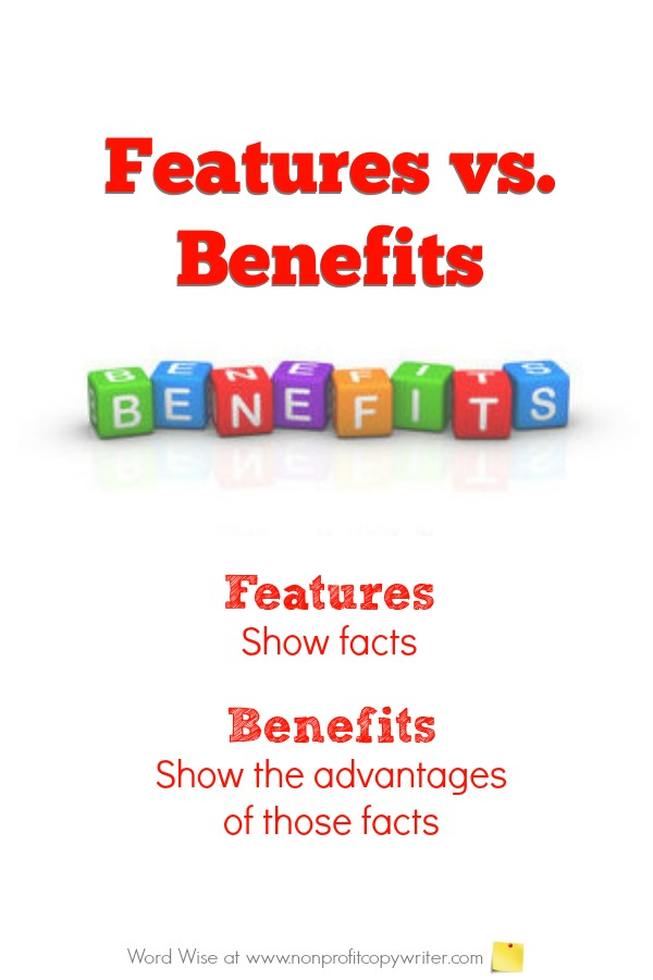 Features vs. benefits: how to know the difference. #Copywriting #WritingTips with Word Wise at Nonprofit Copywriter