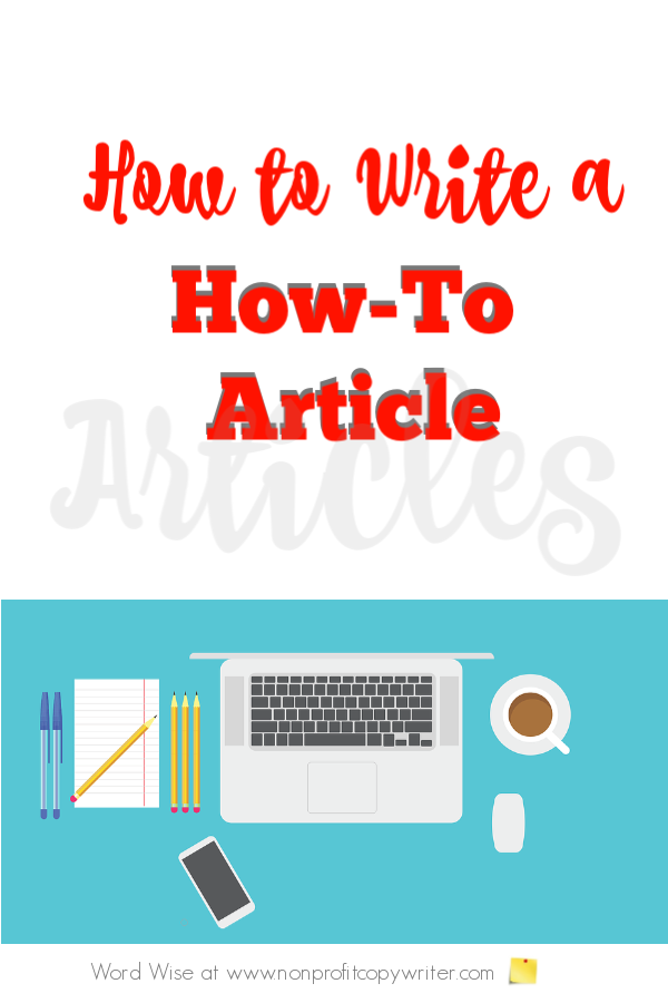 How to write a how-to article: short #ContentWriting form with Word Wise at Nonprofit Copywriter #WritingTips #FreelanceWriting