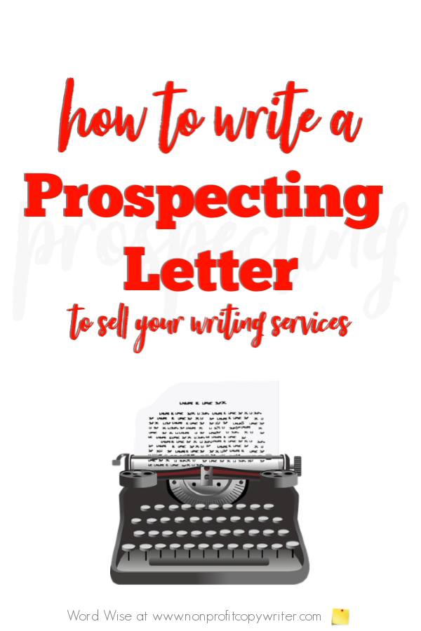 Prospecting: how to write a sales letter to sell your writing services with Word Wise at Nonprofit Copywriter #FreelanceWriting #Copywriting