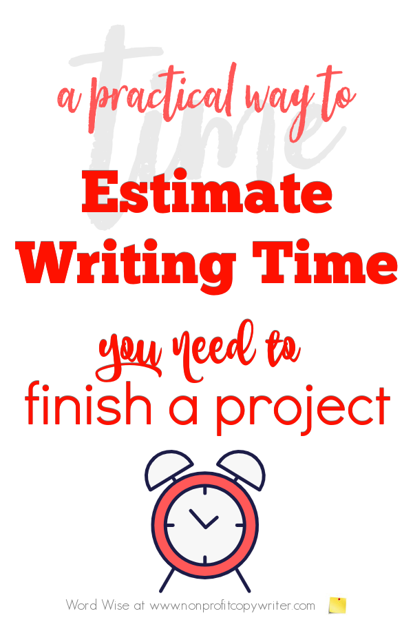 A practical way to estimate your #writing time for a project with Word Wise at Nonprofit Copywriter #FreelanceWriting #WritingTips
