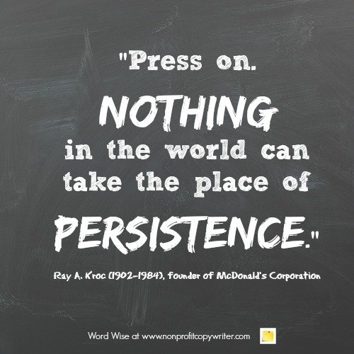 Wise words about persistence from Ray Kroc with Word Wise at Nonprofit Copywriter