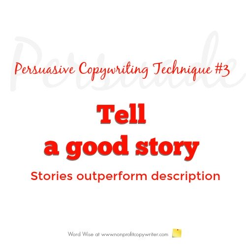 Persuasive Copywriting Technique 3: tell a good story with Word Wise at Nonprofit Copywriter