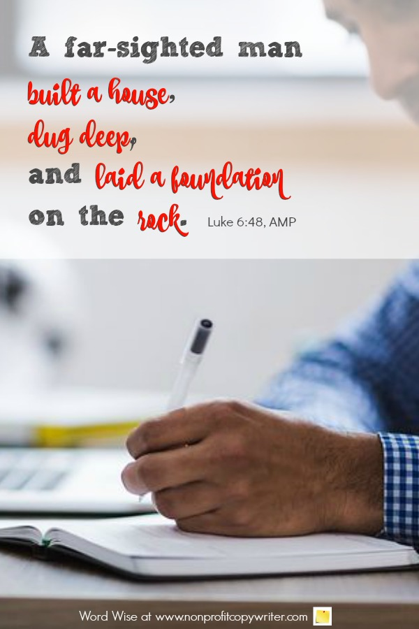 The Direct Mail Letter: what I learned about copywriting basics based on Luke 6:48. An online devotional for writers with Word Wise at Nonprofit Copywriter #WritingTips