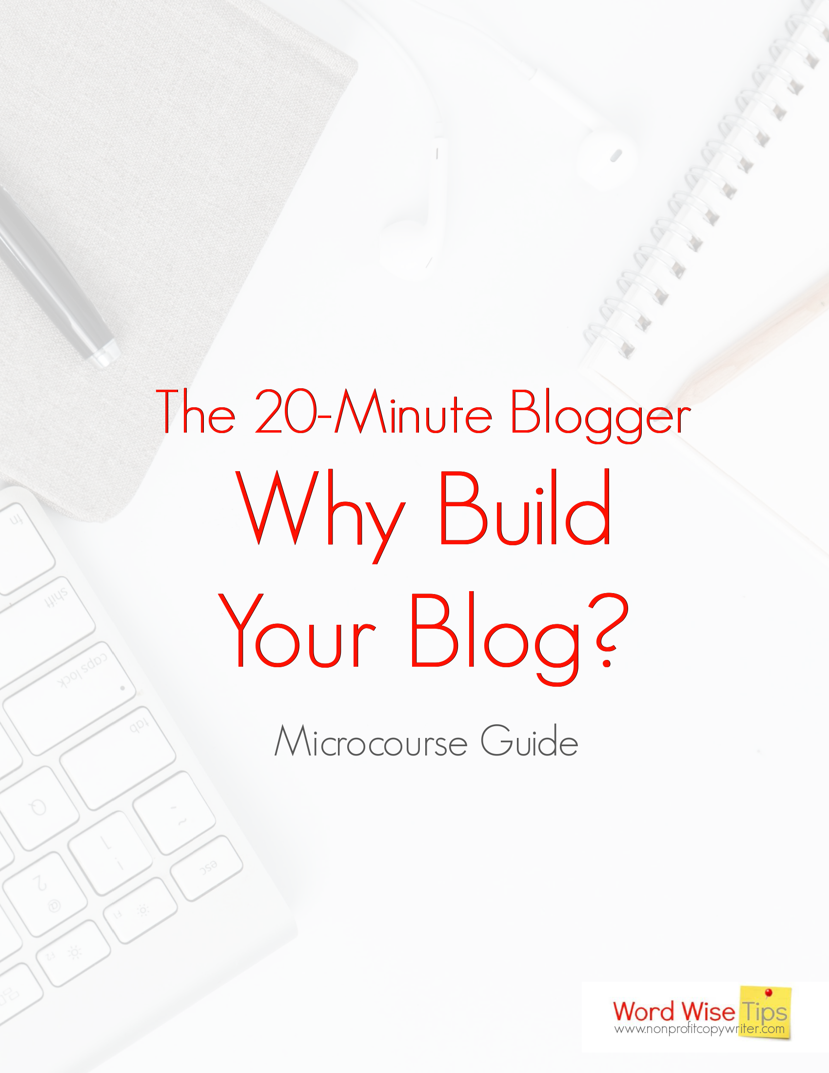 Why Build Your Blog? A free micro-course from Word Wise at Nonprofit Copywriter #onlinecourse #blogging #WritingTips